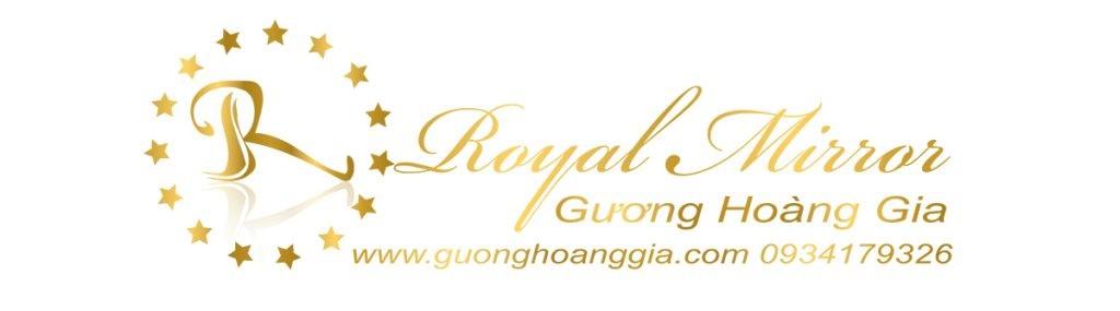 GƯƠNG HOÀNG GIA - ROYAL MIRROR
